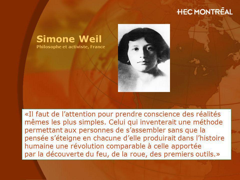 Simone Weil Philosophe et activiste, France «Il faut de lattention pour prendre conscience des réalités mêmes les plus simples. Celui qui inventerait