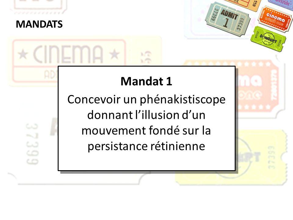 MANDATS Mandat 1 Concevoir un phénakistiscope donnant lillusion dun mouvement fondé sur la persistance rétinienne Mandat 1 Concevoir un phénakistiscop