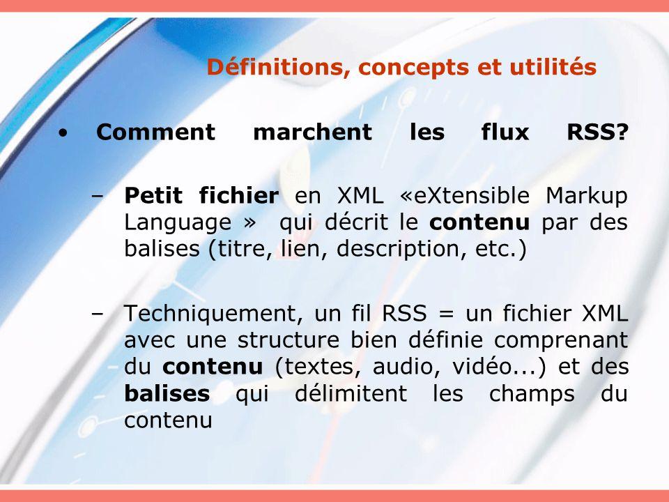 Définitions, concepts et utilités Comment marchent les flux RSS.