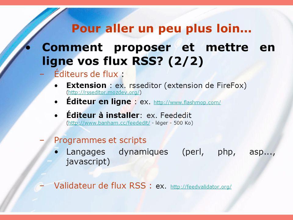 Pour aller un peu plus loin...Comment proposer et mettre en ligne vos flux RSS.