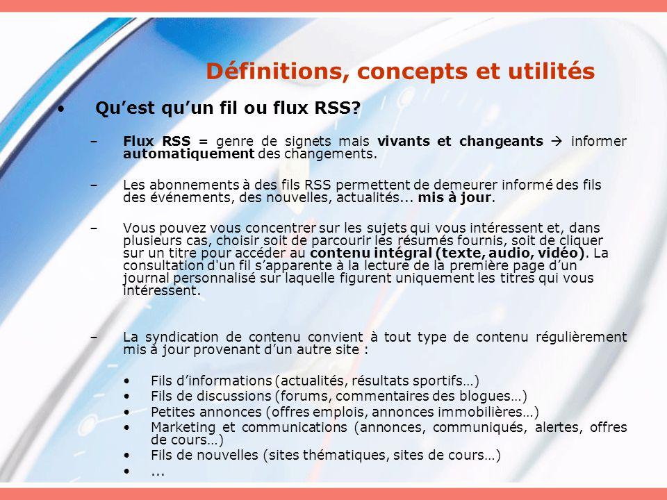 Définitions, concepts et utilités Quest quun fil ou flux RSS.
