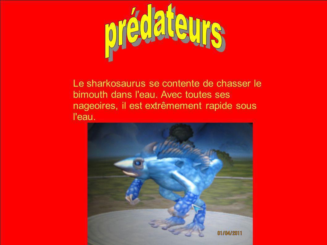 Le sharkosaurus se contente de chasser le bimouth dans l'eau. Avec toutes ses nageoires, il est extrêmement rapide sous l'eau.