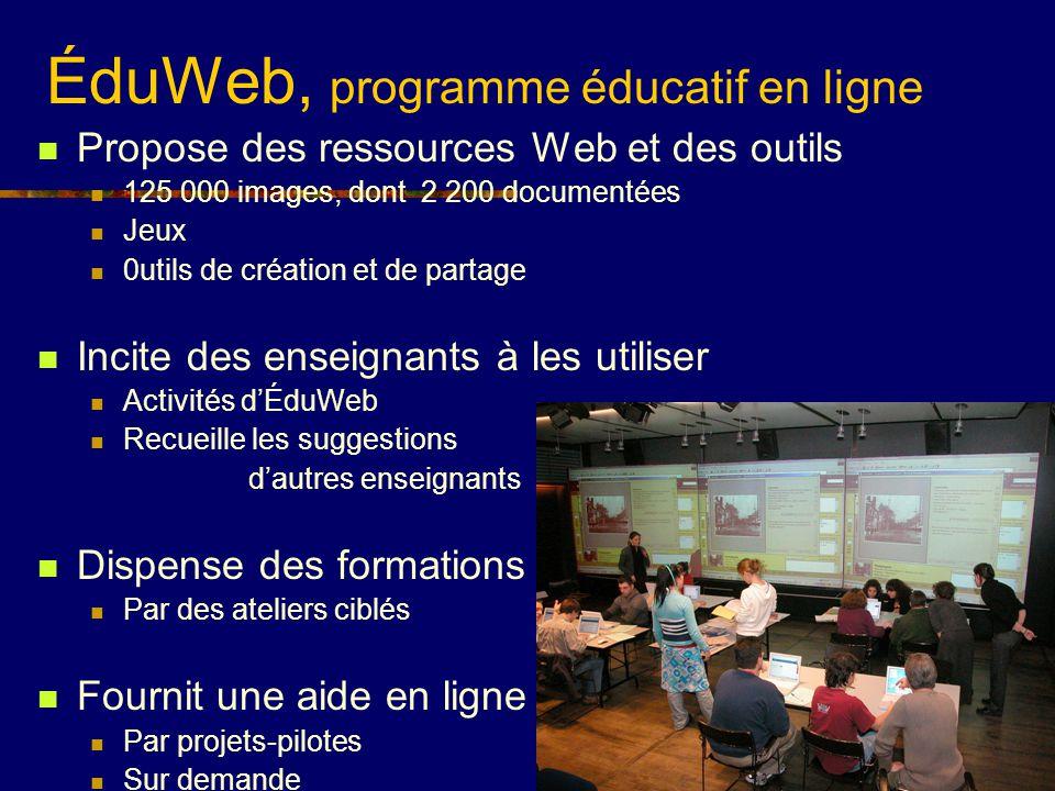 ÉduWeb, programme éducatif en ligne Propose des ressources Web et des outils 125 000 images, dont 2 200 documentées Jeux 0utils de création et de part