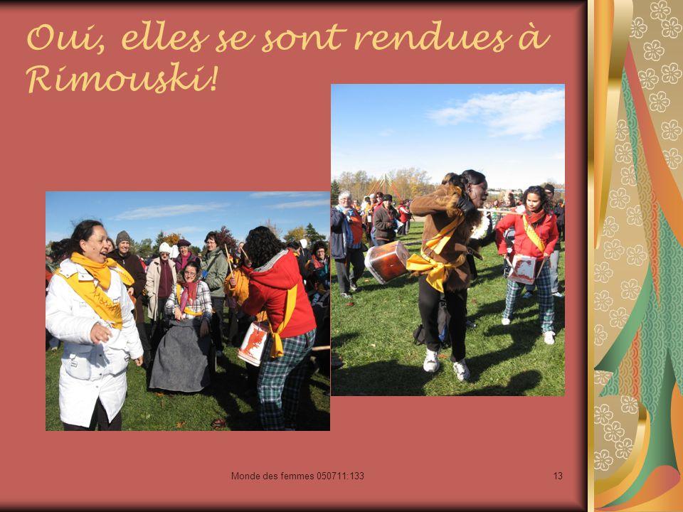 Monde des femmes 050711:13313 Oui, elles se sont rendues à Rimouski!