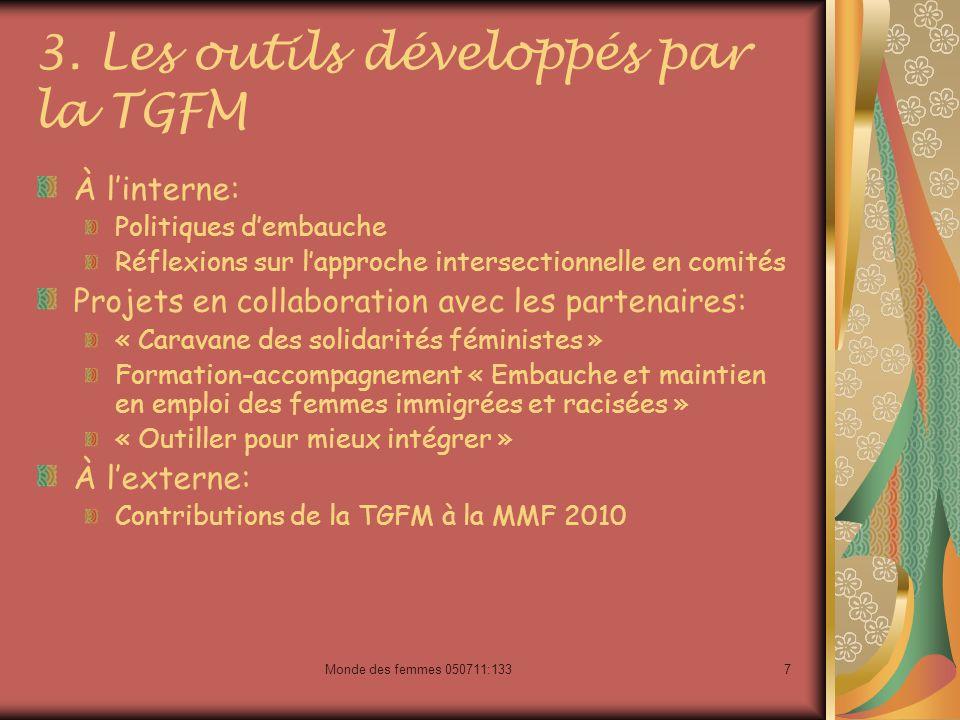 7 3. Les outils développés par la TGFM À linterne: Politiques dembauche Réflexions sur lapproche intersectionnelle en comités Projets en collaboration