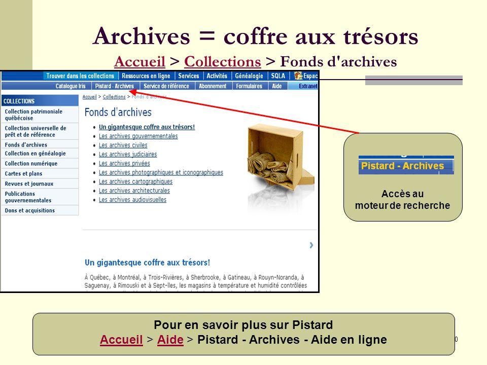 10 Archives = coffre aux trésors Accueil > Collections > Fonds d archives AccueilCollections Accès au moteur de recherche Pour en savoir plus sur Pistard AccueilAccueil > Aide > Pistard - Archives - Aide en ligneAide