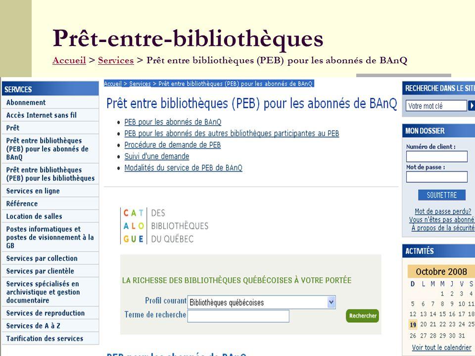 16 Prêt-entre-bibliothèques Accueil > Services > Prêt entre bibliothèques (PEB) pour les abonnés de BAnQ AccueilServices