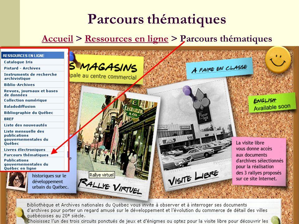25 Parcours thématiques Accueil > Ressources en ligne > Parcours thématiques AccueilRessources en ligne