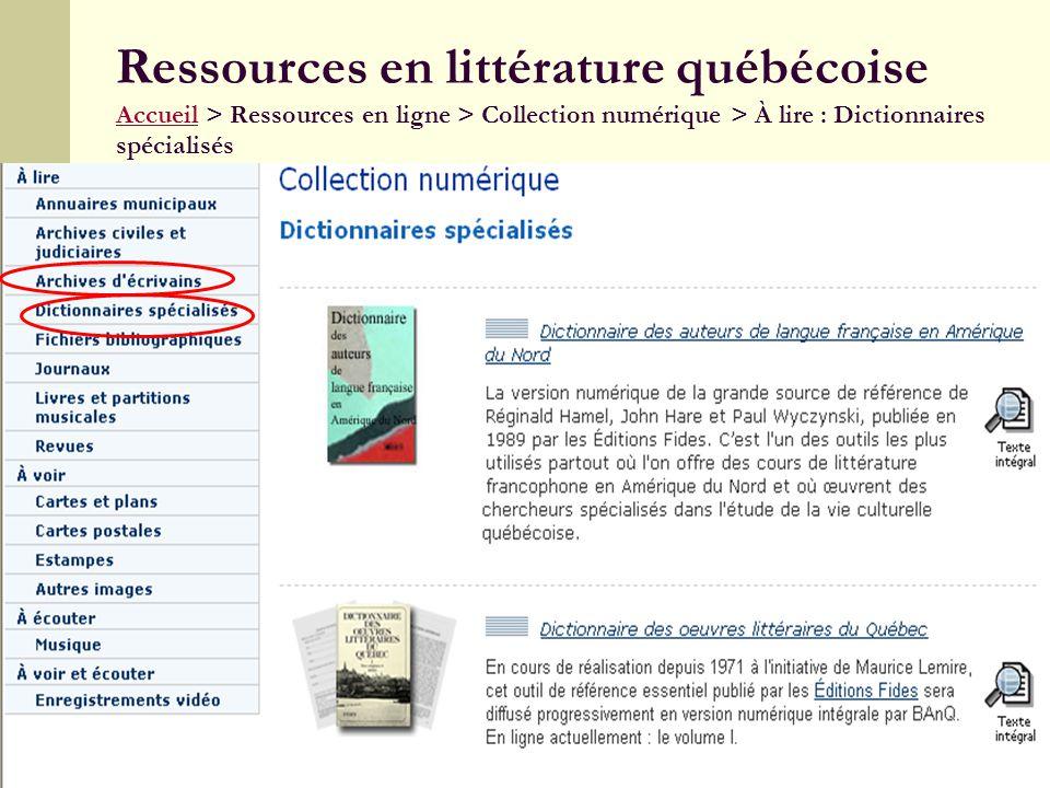26 Ressources en littérature québécoise Accueil > Ressources en ligne > Collection numérique > À lire : Dictionnaires spécialisés Accueil