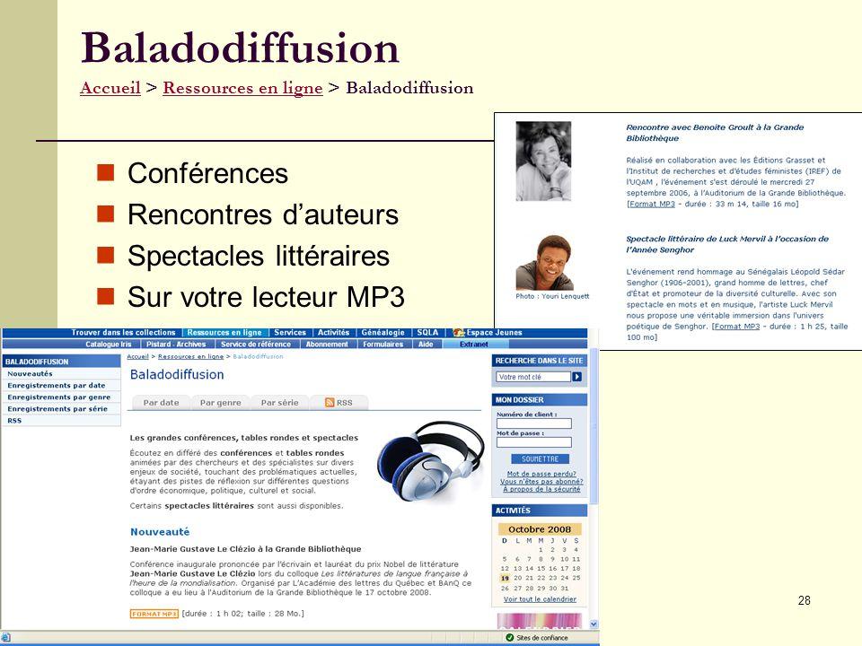 28 Baladodiffusion Accueil > Ressources en ligne > Baladodiffusion AccueilRessources en ligne Conférences Rencontres dauteurs Spectacles littéraires Sur votre lecteur MP3