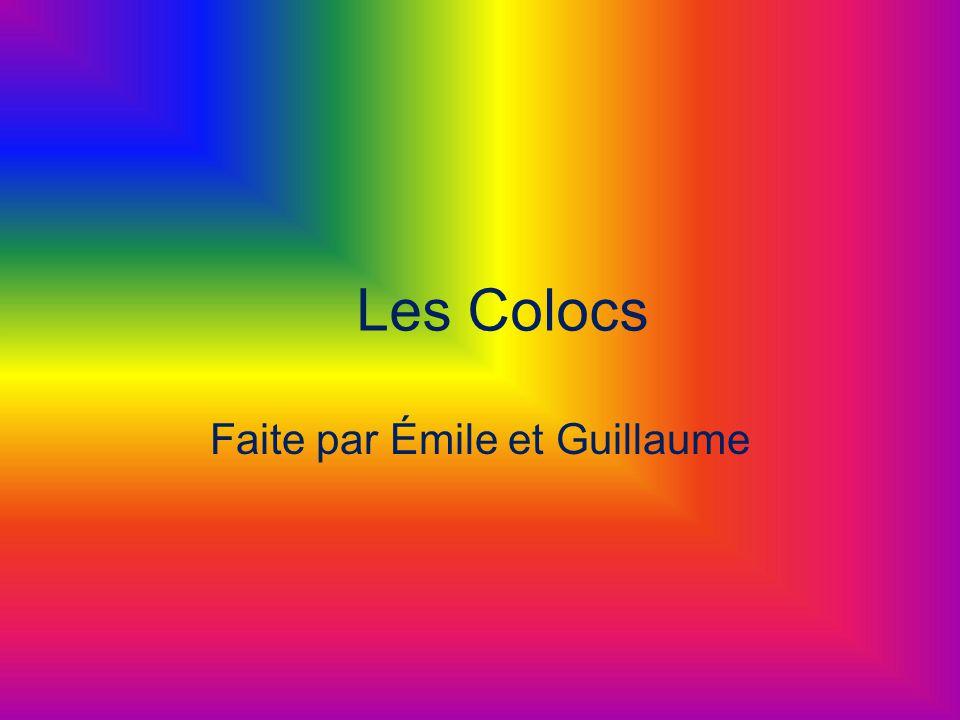 Les Colocs Faite par Émile et Guillaume