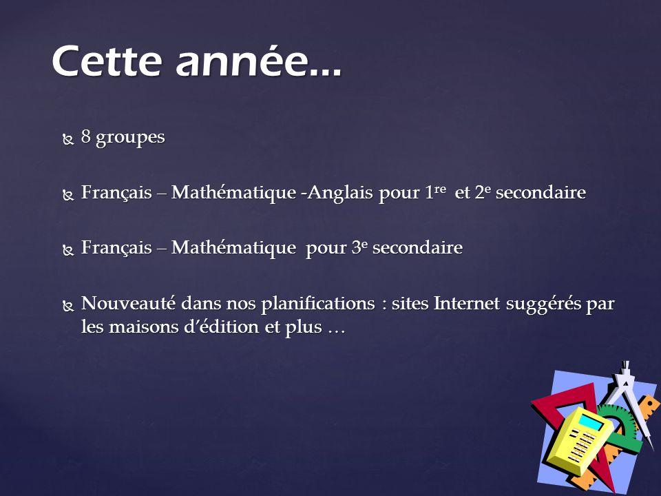 8 groupes 8 groupes Français – Mathématique -Anglais pour 1 re et 2 e secondaire Français – Mathématique -Anglais pour 1 re et 2 e secondaire Français