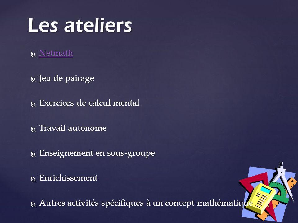 Netmath Netmath Netmath Jeu de pairage Jeu de pairage Exercices de calcul mental Exercices de calcul mental Travail autonome Travail autonome Enseigne