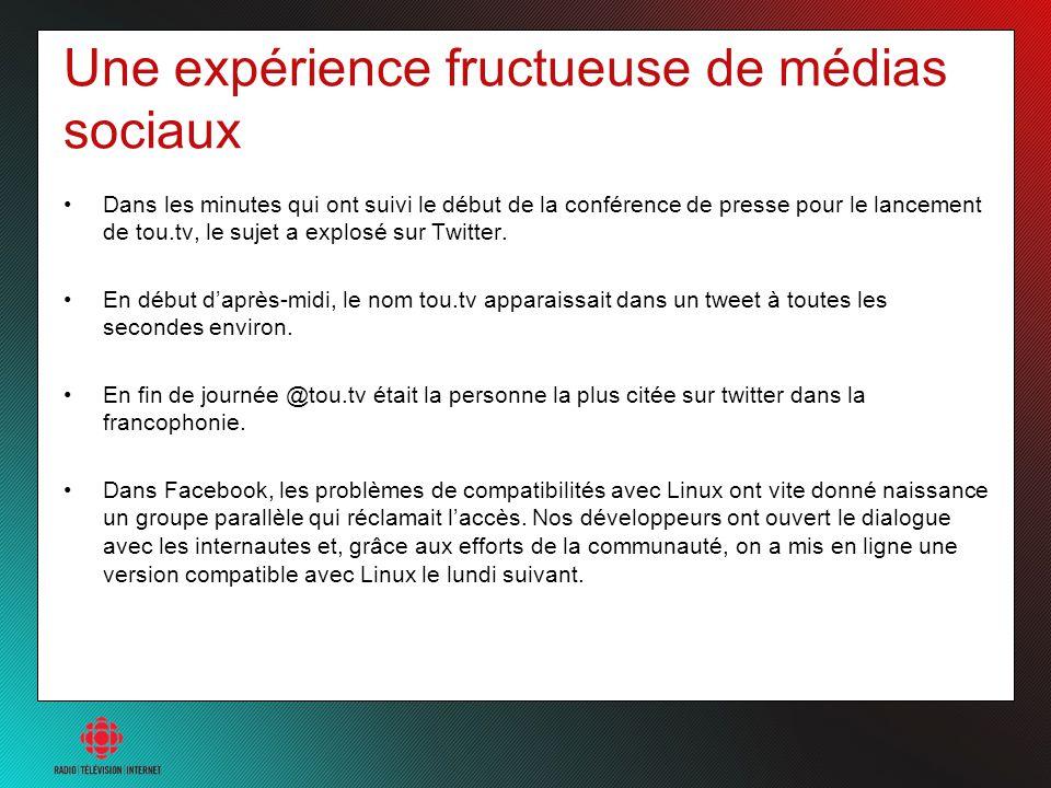 Une expérience fructueuse de médias sociaux Dans les minutes qui ont suivi le début de la conférence de presse pour le lancement de tou.tv, le sujet a