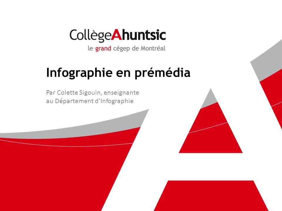 Infographie en prémédia Par Colette Sigouin, enseignante au Département dInfographie