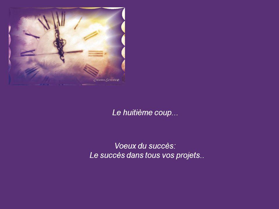Le huitième coup... Voeux du succès: Le succès dans tous vos projets..