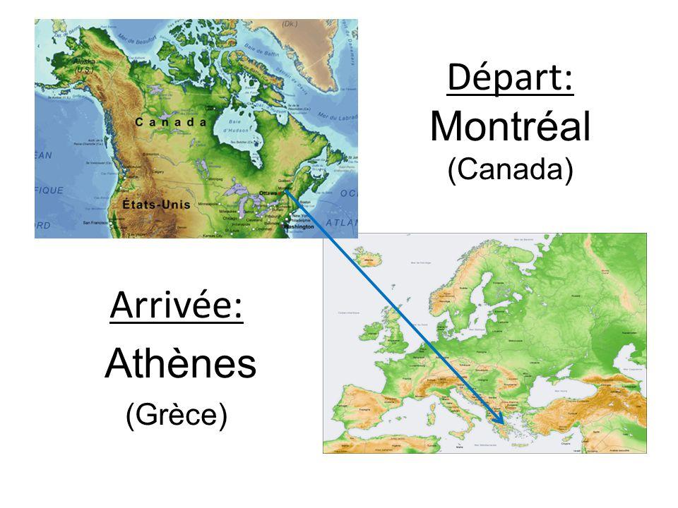 Départ: Montréal (Canada) Arrivée: Athènes (Grèce)