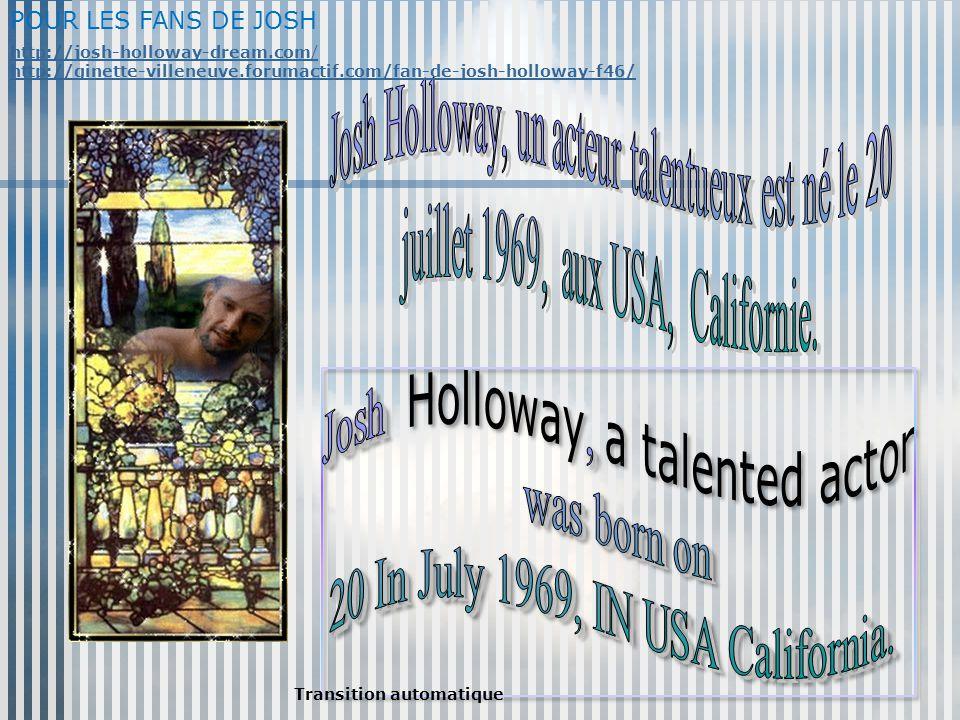 Transition automatique http://josh-holloway-dream.com/ http://ginette-villeneuve.forumactif.com/fan-de-josh-holloway-f46/ POUR LES FANS DE JOSH
