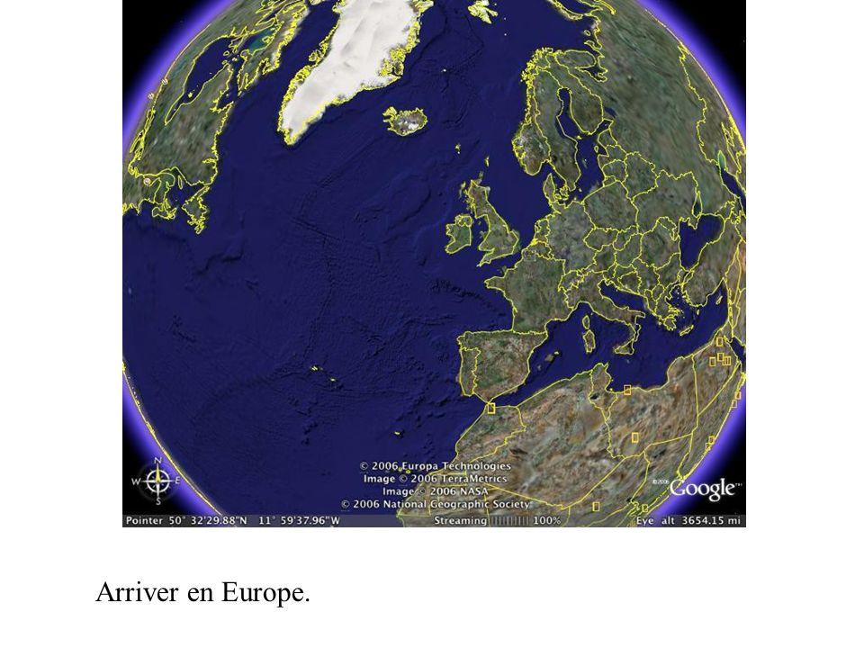 Arriver en Europe.
