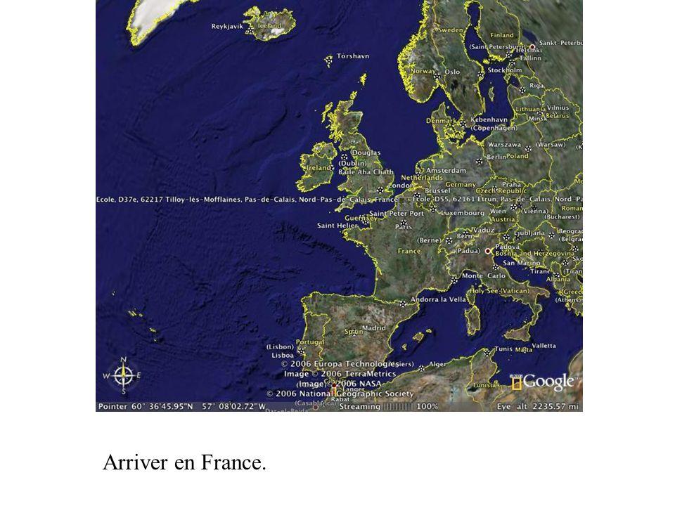 Arriver en France.
