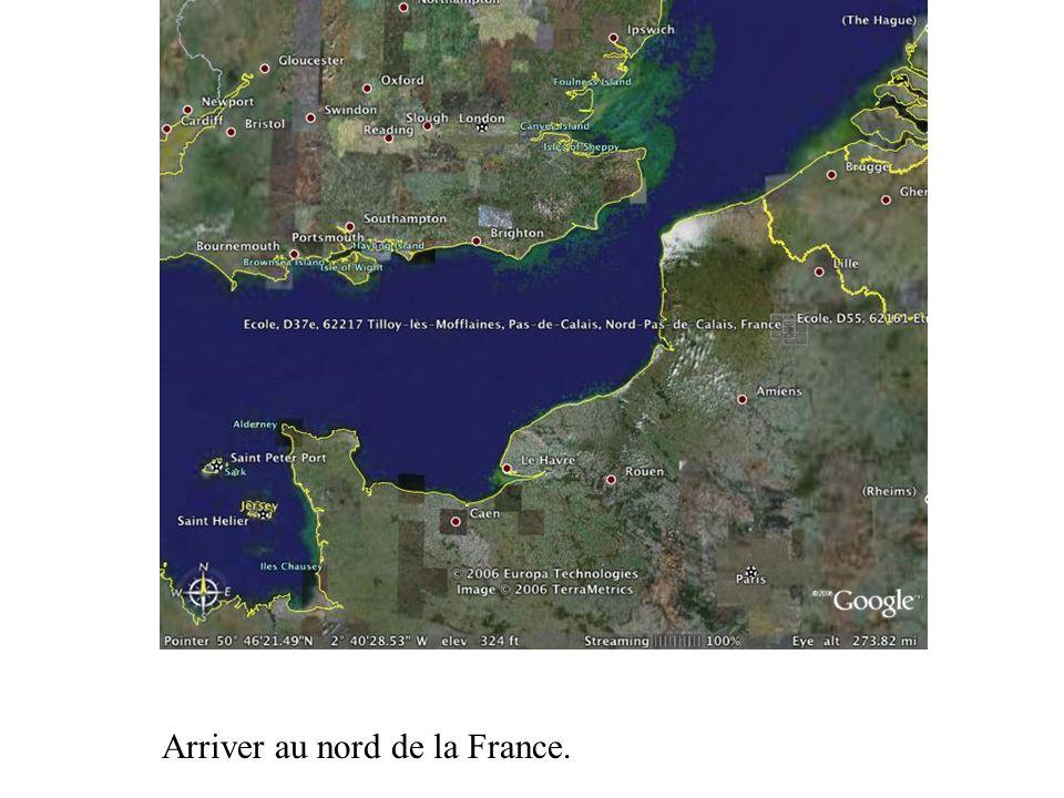 Arriver au nord de la France.
