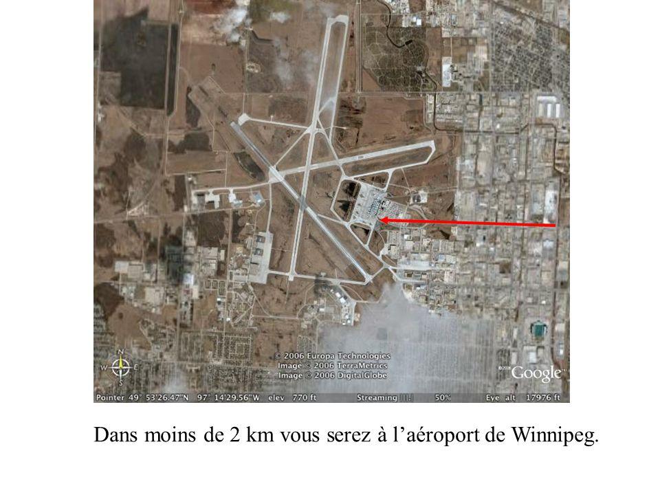 Dans moins de 2 km vous serez à laéroport de Winnipeg.