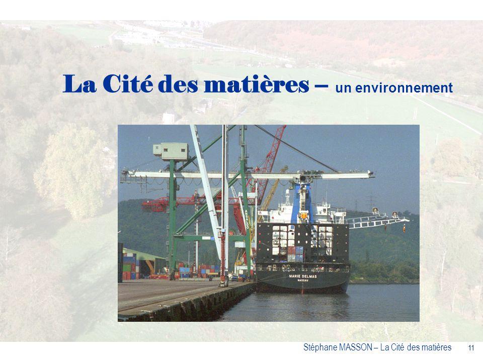 11 Stéphane MASSON – La Cité des matières La Cité des matières – un environnement