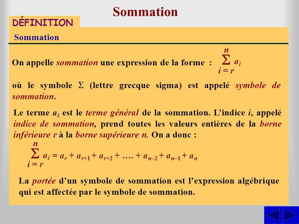 Portée dune sommation Considérons la sommation suivante : En développant, on obtient : i = 1 n xiaxia Lorsque le symbole de sommation est suivi dune expression algébrique constituée du produit ou du quotient dexpressions algébriques plus simples, on convient que toute cette expression est dans la portée du symbole de sommation.