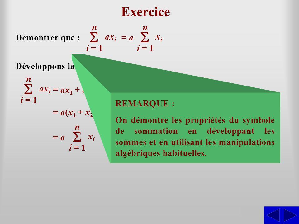 Exercice Démontrer que : SSS Développons la somme : = i = 1 n xixi = (x1 (x1 + y 1 ) + (x2 (x2 + y2) y2) + … + (xn (xn + yn)yn) = (x1 (x1 + x2 x2 + … + x n ) + (y1 (y1 + y2 y2 + … + yn)yn),en utilisant la notation sigma.