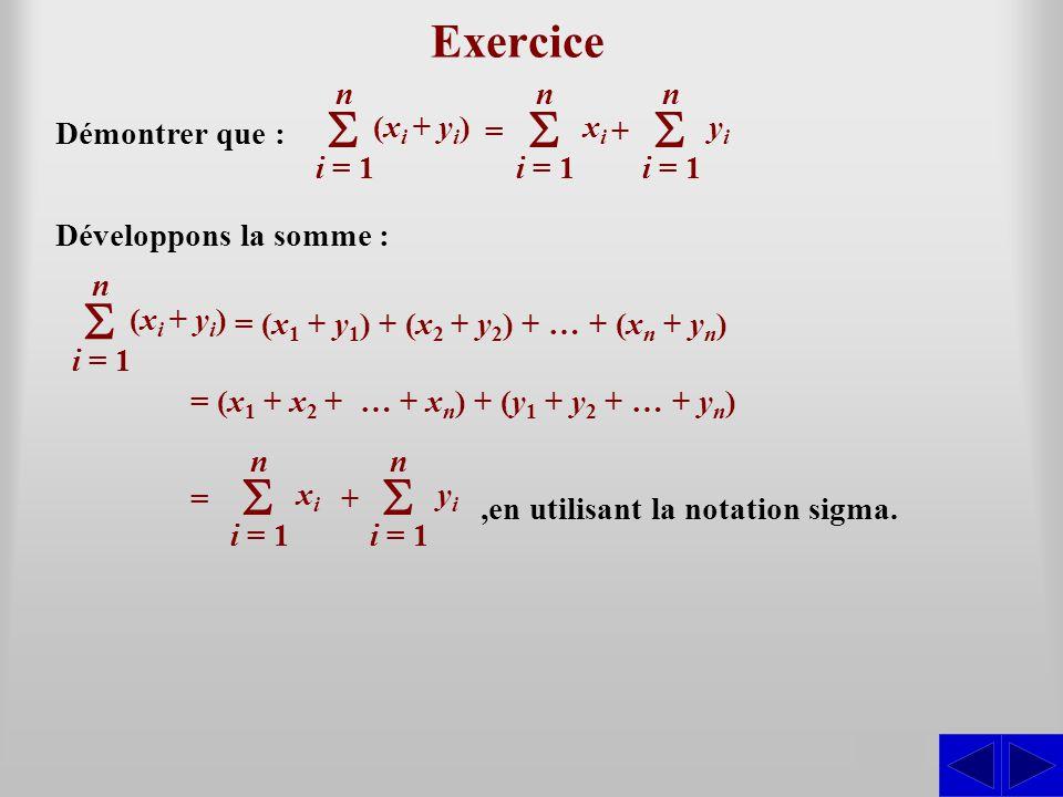 Exercice Démontrer que : SSS Développons la somme : = i = 1 n xixi = (x1 (x1 + y 1 ) + (x2 (x2 + y2) y2) + … + (xn (xn + yn)yn) = (x1 (x1 + x2 x2 + …