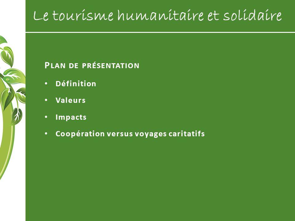 LES ENTREPRISES Les critères de sélection (économique, social et environnemental) Karavaniers du monde Vision du monde Humanis voyages Auberge lAutre jardin de Québec Le tourisme humanitaire et solidaire