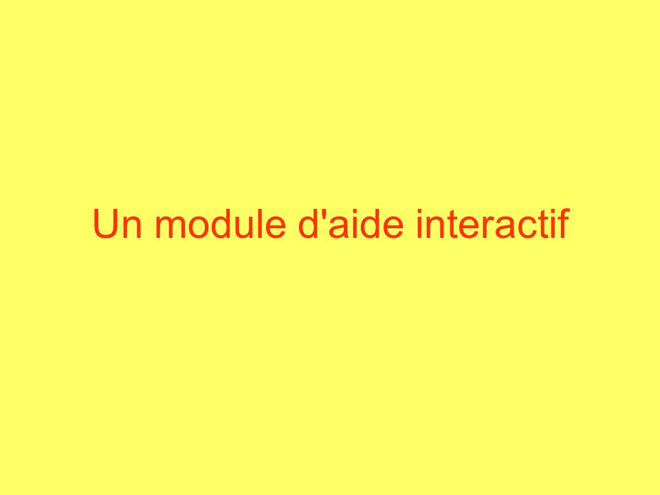 Un module d'aide interactif