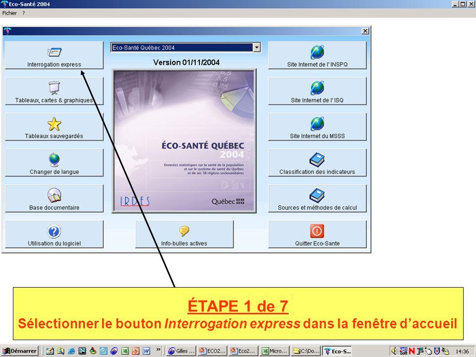 ÉTAPE 1 de 7 Sélectionner le bouton Interrogation express dans la fenêtre daccueil