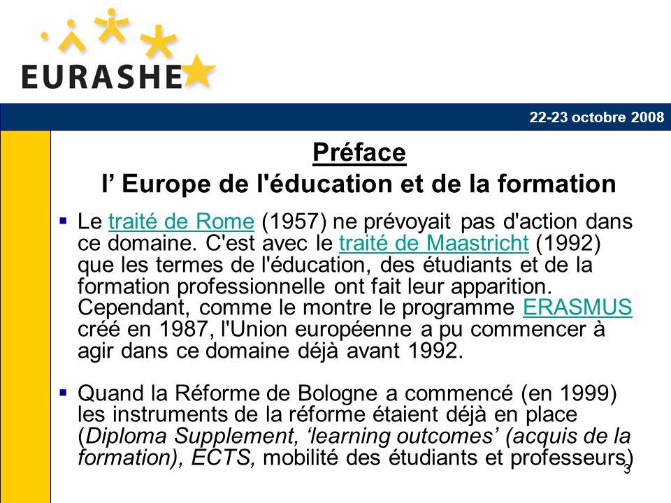 3 Préface l Europe de l éducation et de la formation Le traité de Rome (1957) ne prévoyait pas d action dans ce domaine.