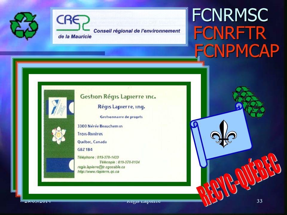 29/05/2014Régis Lapierre33FCNRMSCFCNPMCAP FCNRFTR