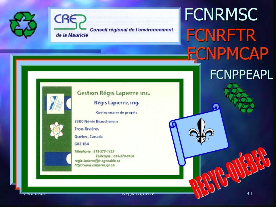 29/05/2014Régis Lapierre41FCNRMSCFCNPMCAP FCNRFTR FCNPPEAPL