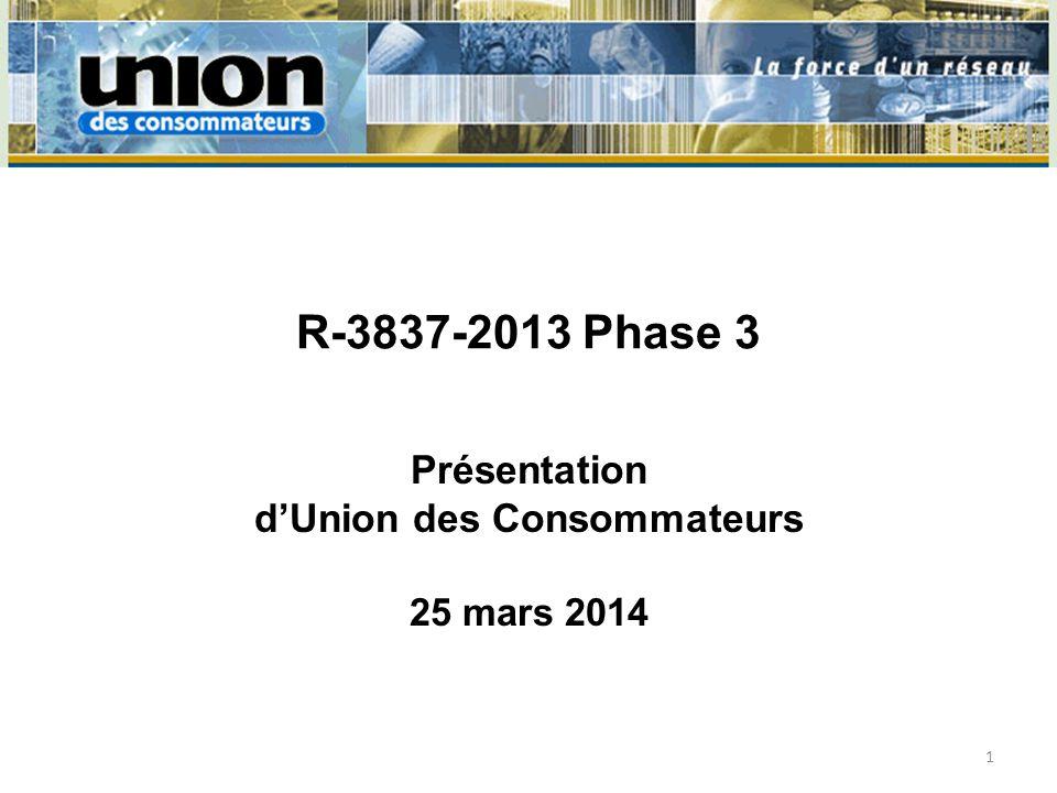 R-3837-2013 Phase 3 Présentation dUnion des Consommateurs 25 mars 2014 1