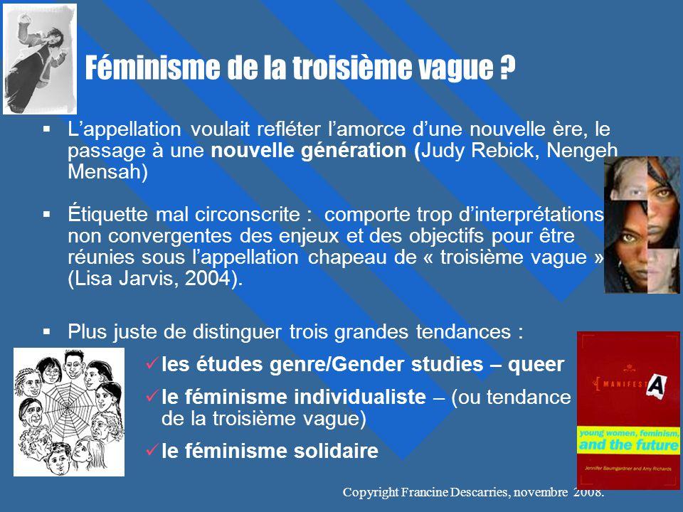 Copyright Francine Descarries, novembre 2008.Féminisme de la troisième vague .