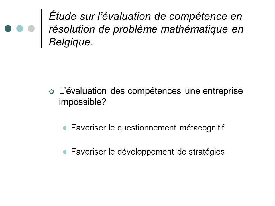 Étude sur lévaluation de compétence en résolution de problème mathématique en Belgique. Lévaluation des compétences une entreprise impossible? Favoris