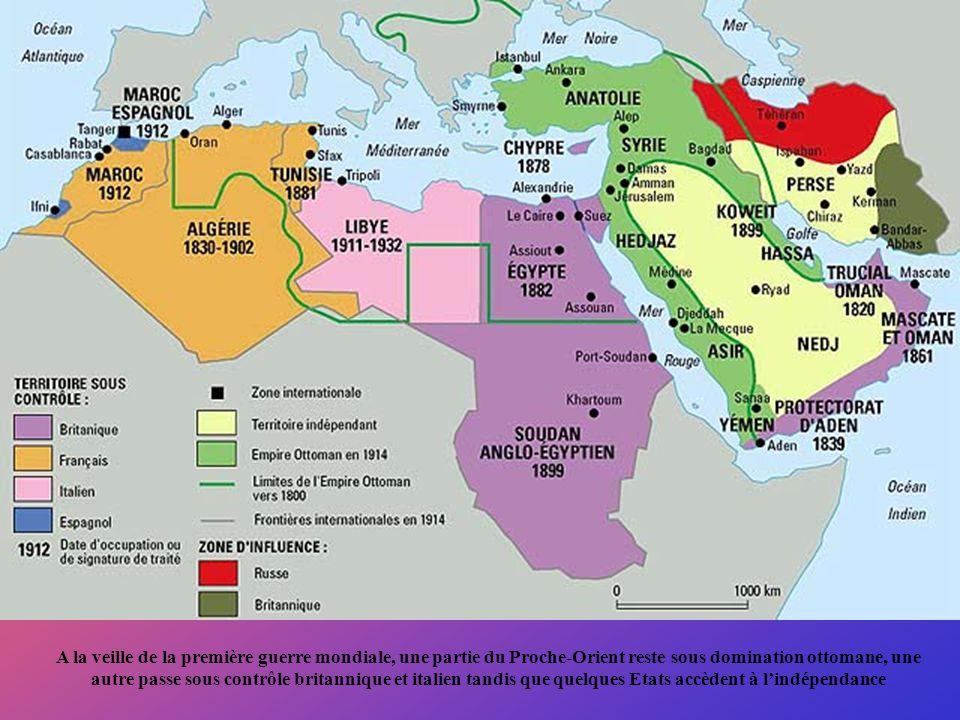 A la veille de la première guerre mondiale, une partie du Proche-Orient reste sous domination ottomane, une autre passe sous contrôle britannique et i