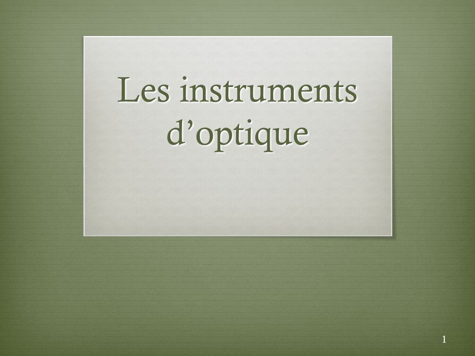 Les instruments doptique 1