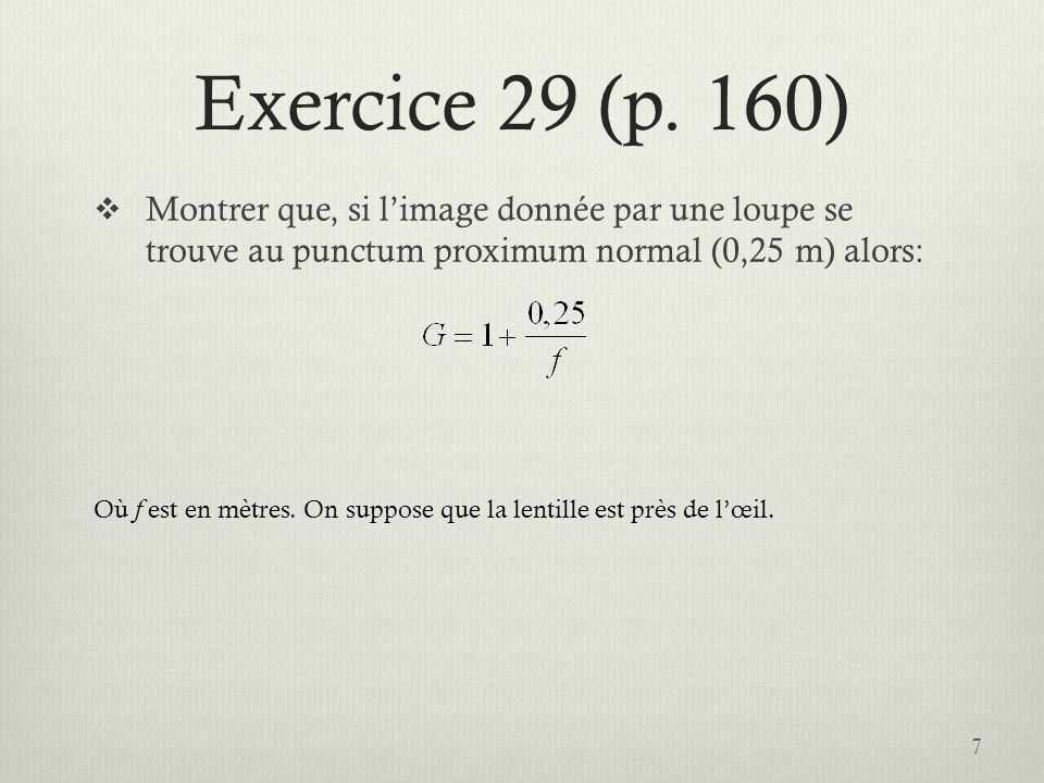 Exercice 29 (solution) Puisque limage se forme au punctum proximum ( q = 0,25 m ), on obtient: 8