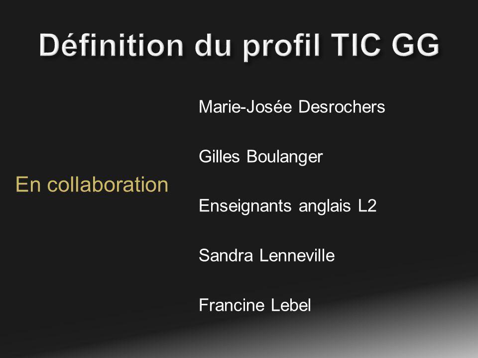 En collaboration Marie-Josée Desrochers Gilles Boulanger Enseignants anglais L2 Sandra Lenneville Francine Lebel