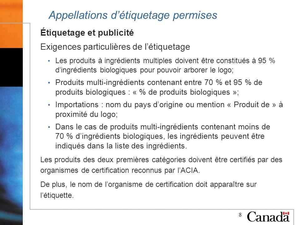 8 Appellations détiquetage permises Étiquetage et publicité Exigences particulières de létiquetage Les produits à ingrédients multiples doivent être c