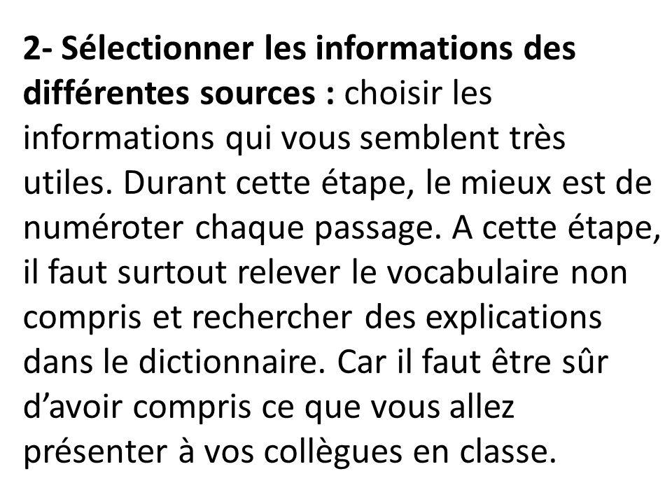 2- Sélectionner les informations des différentes sources : choisir les informations qui vous semblent très utiles. Durant cette étape, le mieux est de