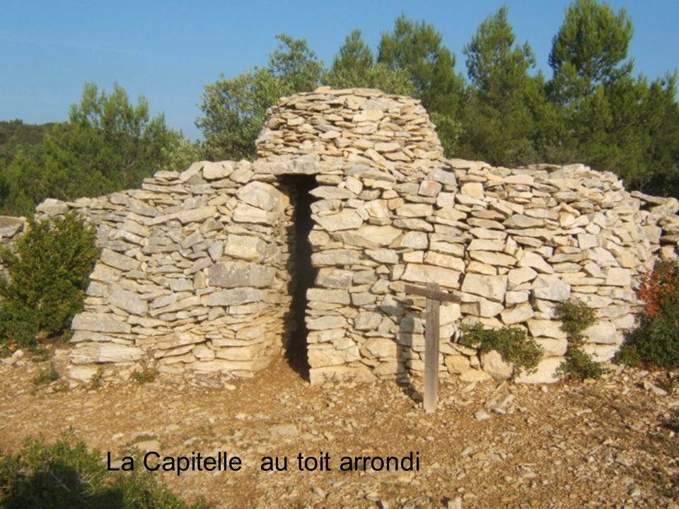 La Capitelle au toit arrondi