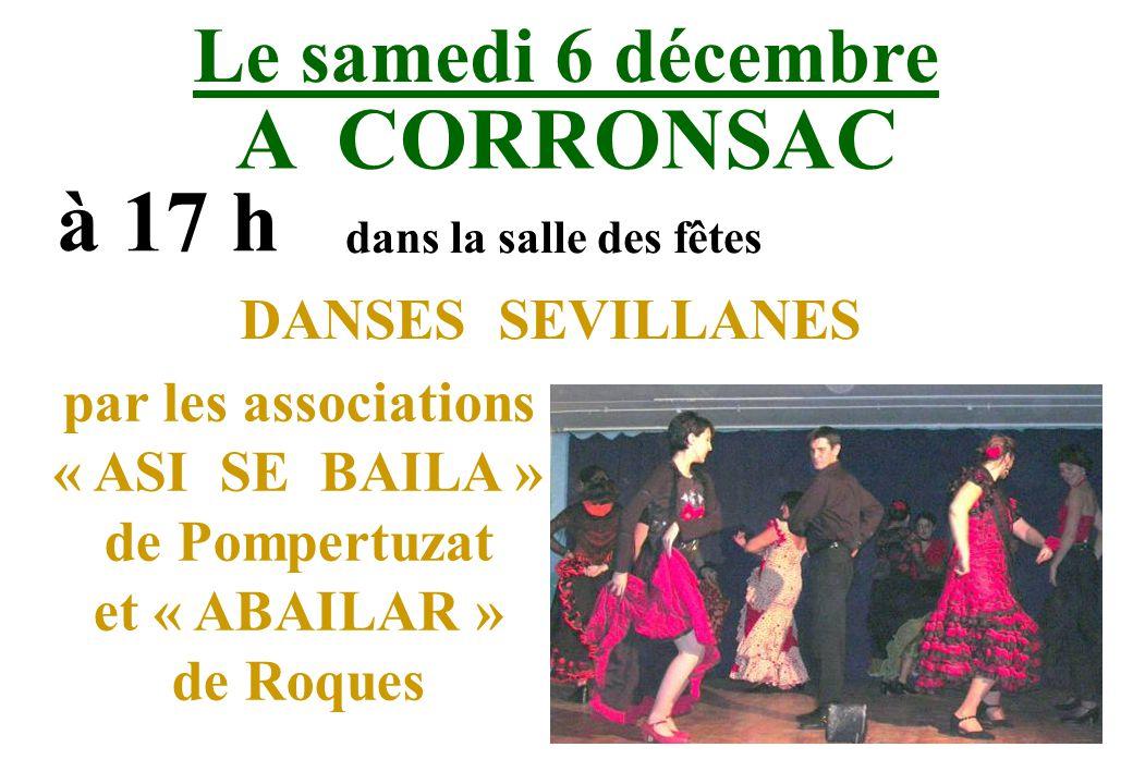 Le samedi 6 décembre A CORRONSAC à 17 h dans la salle des fêtes DANSES SEVILLANES par les associations « ASI SE BAILA » de Pompertuzat et « ABAILAR » de Roques
