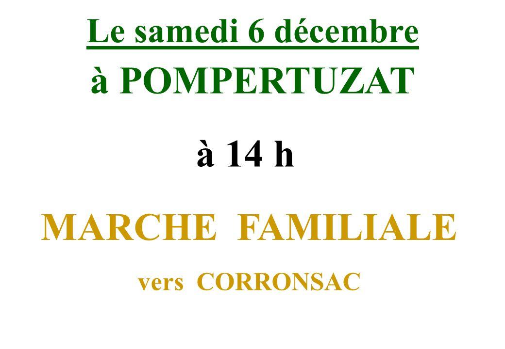 Le samedi 6 décembre à POMPERTUZAT MARCHE FAMILIALE vers CORRONSAC à 14 h