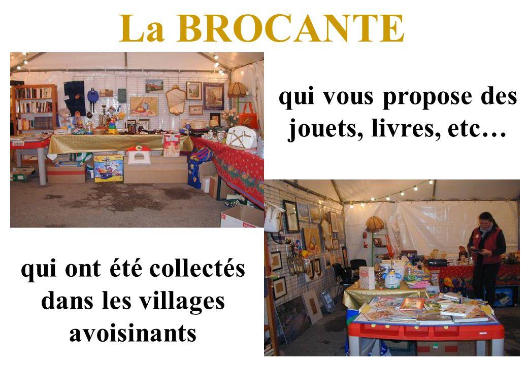 La BROCANTE qui vous propose des jouets, livres, etc… qui ont été collectés dans les villages avoisinants