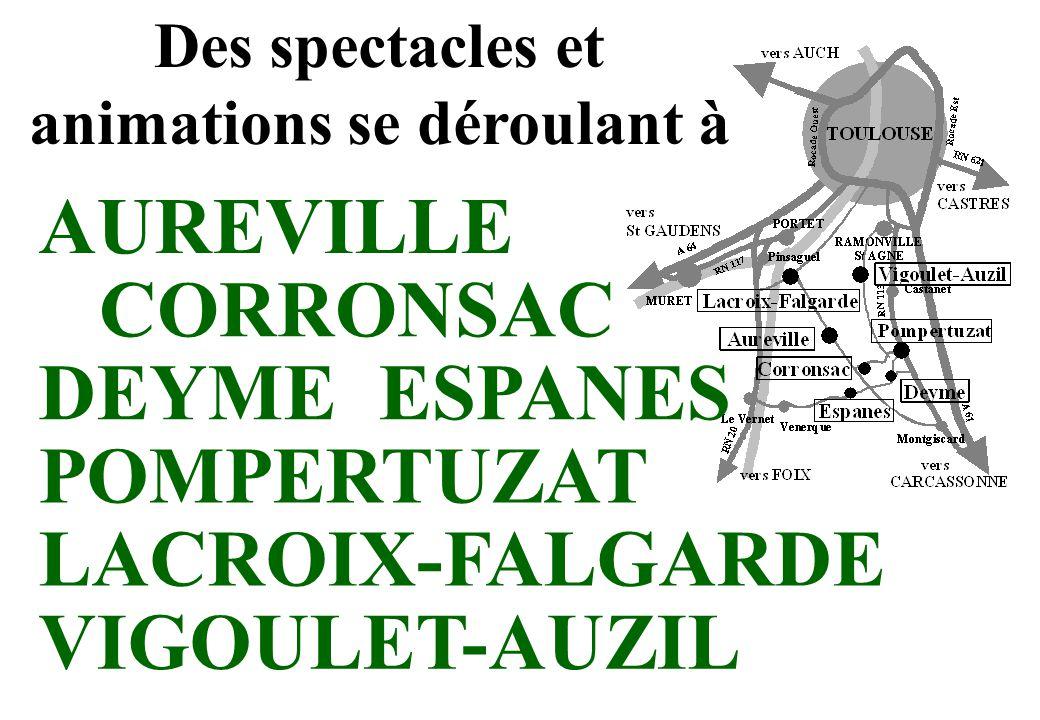 Des spectacles et animations se déroulant à AUREVILLE DEYME CORRONSAC LACROIX-FALGARDE POMPERTUZAT ESPANES VIGOULET-AUZIL